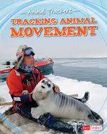Tracking Animal Movement (Animal Trackers Series)