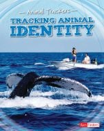 Tracking Animal Identity (Animal Trackers Series)