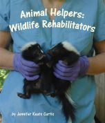 Wildlife Rehabilitators (Animal Helpers Series)