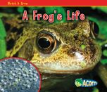 Frog's Life, A (Watch It Grow Series)
