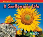 Sunflower's Life, A (Watch It Grow Series)