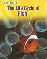 Life Cycle of Fish, The (Animal Class Life Cycle Series)