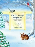Kid'S Winter Ecojournal (A), With Nature Activities For Exploring The Season