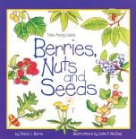 Take-Along Guide To Berries, Nuts And Seeds