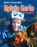 Sylvia Earle: Ocean Explorer (Women in Conservation Series)