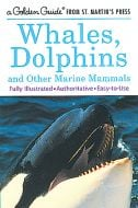 Whales, Dolphins, and Other Marine Mammals (Golden Guide®)