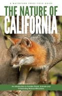 Nature Of California, An Introduction To Familiar Plants, Animals & Outstanding Natural Attractions (2Nd Edition).