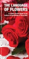 Language of Flowers, 2nd Edition: A Folding Pocket Guide to the Folklore & Symbolism of Floral Gifts (Pocket Naturalist® Guide)