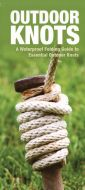 Outdoor Knots, 2nd Edition: A Waterproof Folding Guide to Essential Outdoor Knots (Duraguide®)