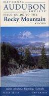 Rocky Mountain States (National Audubon Society Regional Field Guide)