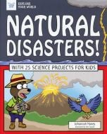 Natural Disasters! With 25 Science Projects for Kids (Explore Your World Series)