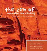 Zen of Mountains and Climbing (The): Wit, Wisdom, and Inspiration