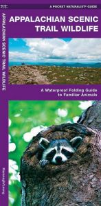 Appalachian Scenic Trail Wildlife (Pocket Naturalist® Guide)