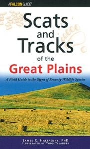 Scats and Tracks of the Great Plains: A Field Guide to the Signs of 70 Wildlife Species