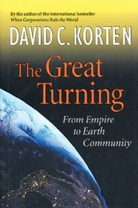 Great Turning (The): From Empire to Earth Community