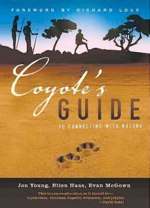 Coyote'S Guide To Connecting With Nature: For Kids Of All Ages And Their Mentors