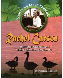 Rachel Carson: Fighting Pesticides and Other Chemical Pollutants (Voices For Green Choices Series)