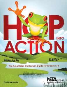 Hop Into Action, The Amphibian Curriculum Guide For Grades K-4