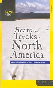 Scats and Tracks of North America: A Field Guide to the Signs of Nearly 150 Wildlife Species