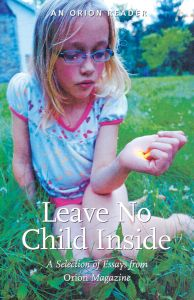 Leave No Child Inside: A Selection of Essays