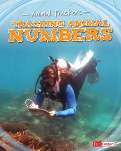 Tracking Animal Numbers (Animal Trackers Series)
