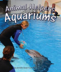 Aquariums (Animal Helpers Series)
