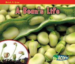 Bean's Life, A (Watch It Grow Series)