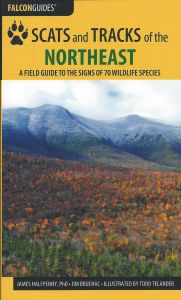 Scats and Tracks of the Northeast: A Field Guide to the Signs of 70 Wildlife Species (2nd Edition)