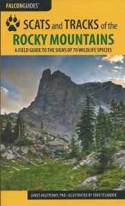 Scats and Tracks of the Rocky Mountains: A Field Guide to the Signs of 70 Wildlife Species (2nd Edition)