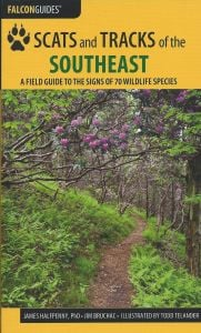 Scats and Tracks of the Southeast: A Field Guide to the Signs of 70 Wildlife Species (2nd Edition)