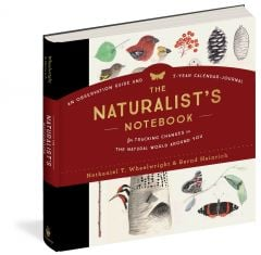 Naturalist's Notebook (The): An Observation Guide and 5-Year Calendar-Journal for Tracking Changes in the Natural World Around You