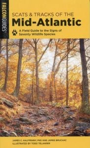 Scats and Tracks of the Mid-Atlantic: A Field Guide to the Signs of 70 Wildlife Species (2nd Edition)