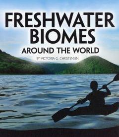 Freshwater Biomes Around the World