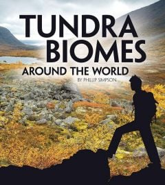 Tundra Biomes Around the World
