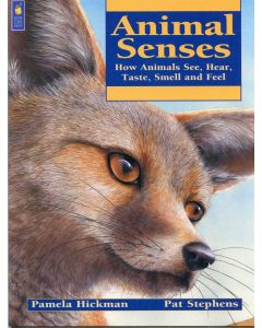Animal Senses: How Animals See, Hear, Taste, Smell, and Feel