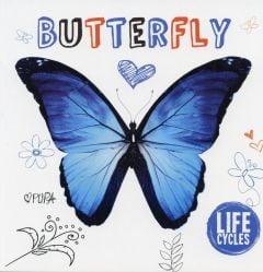 Butterfly (Life Cycles Series)