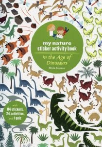 In the Age of Dinosaurs (My Nature Sticker Activity Book Series)