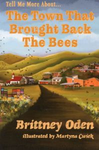 Town that Brought Back the Bees, The (Tell Me More About® Series)