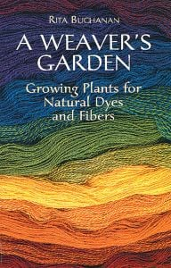 Weaver'S Garden (A), Growing Plants For Natural Dyes And Fibers