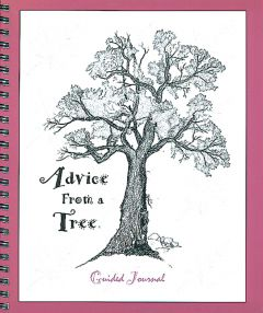 Advice From a Tree: A Guided Journal