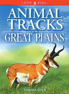 Animal Tracks: Great Plains (Lone Pine Tracking Guide)