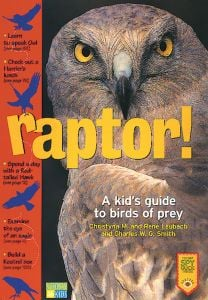 Raptor! A Kid's Guide to Birds of Prey