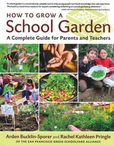 How To Grow A School Garden, A Complete Guide For Parents And Teachers