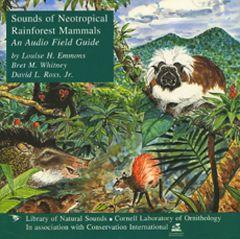Sounds of Neotropical Rainforest Mammals: An Audio Field Guide (CD)