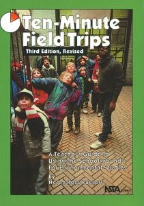 Ten-Minute Field Trips, A Teacher'S Guide To Using The Schoolgrounds For Environmental Studies