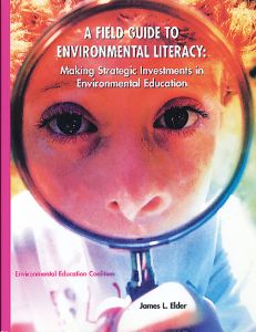 Field Guide to Environmental Literacy (A): Making Strategic Investments in Environmental Education