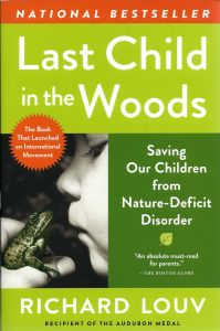 Last Child in the Woods: Saving Our Children from Nature Deficit Disorder