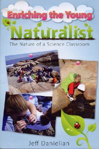 Enriching the Young Naturalist: The Nature of a Science Classroom
