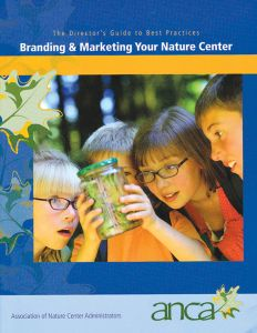 Director's Guide to Best Practices: Branding and Marketing Your Nature Center