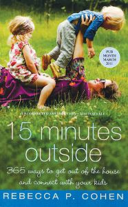 15 Minutes Outside, 365 Ways To Get Out Of The House And Connect With Your Kids
